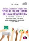 Teaching and Supporting Children with Special Educational Needs and Disabilities in Primary Schools - eBook