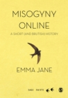 Misogyny Online : A Short (and Brutish) History - eBook