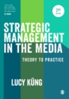 Strategic Management in the Media : Theory to Practice - Book