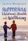 Supporting Children's Health and Wellbeing - Book