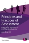 Principles and Practices of Assessment : A guide for assessors in the FE and skills sector - Book