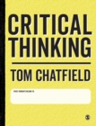 Critical Thinking : Your Guide to Effective Argument, Successful Analysis and Independent Study - Book