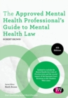 The Approved Mental Health Professional's Guide to Mental Health Law - Book
