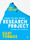 How to Do Your Research Project : A Guide for Students - Book