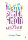 Using Social Media in the Classroom : A Best Practice Guide - eBook