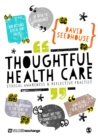 Thoughtful Health Care : Ethical Awareness and Reflective Practice - Book