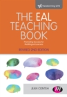 The EAL Teaching book : Promoting success for multilingual learners - eBook