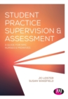 Student Practice Supervision and Assessment : A Guide for NMC Nurses and Midwives - Book