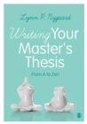 Writing Your Master's Thesis : From A to Zen - eBook