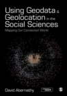 Using Geodata and Geolocation in the Social Sciences : Mapping our Connected World - eBook