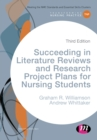 Succeeding in Literature Reviews and Research Project Plans for Nursing Students - Book