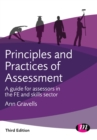 Principles and Practices of Assessment : A guide for assessors in the FE and skills sector - eBook