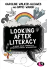 Looking After Literacy : A Whole Child Approach to Effective Literacy Interventions - Book