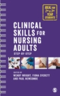 Clinical Skills for Nursing Adults : Step by Step - Book