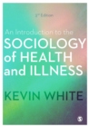 An Introduction to the Sociology of Health and Illness - Book
