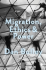 Migration, Ethics and Power : Spaces Of Hospitality In International Politics - Book