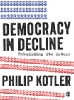 Democracy in Decline : Rebuilding its Future - eBook