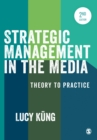 Strategic Management in the Media : Theory to Practice - eBook