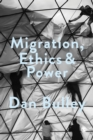 Migration, Ethics and Power : Spaces Of Hospitality In International Politics - eBook