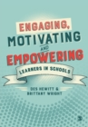 Engaging, Motivating and Empowering Learners in Schools - Book