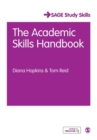 The Academic Skills Handbook : Your Guide to Success in Writing, Thinking and Communicating at University - Book