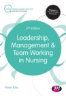 Leadership, Management and Team Working in Nursing - Book