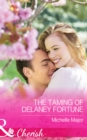 The Taming of Delaney Fortune (Mills & Boon Cherish) (The Fortunes of Texas: Cowboy Country, Book 4) - eBook