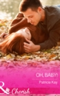Oh, Baby! (Mills & Boon Cherish) (The Crandall Lake Chronicles, Book 1) - eBook