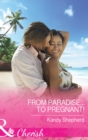 From Paradise...to Pregnant! (Mills & Boon Cherish) - eBook