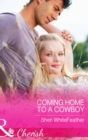 Coming Home to a Cowboy - eBook