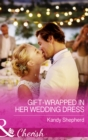 Gift-Wrapped In Her Wedding Dress (Mills & Boon Cherish) - eBook