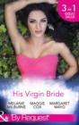 His Virgin Bride: The Fiorenza Forced Marriage / Bought: For His Convenience or Pleasure? / A Night With Consequences (Mills & Boon By Request) - eBook