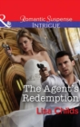 The Agent's Redemption (Mills & Boon Intrigue) (Special Agents at the Altar, Book 4) - eBook