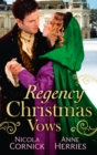 Regency Christmas Vows: The Blanchland Secret / The Mistress of Hanover Square (Mills & Boon M&B) - eBook