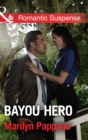 Bayou Hero (Mills & Boon Romantic Suspense) - eBook