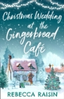 Christmas Wedding At The Gingerbread Cafe (The Gingerbread Cafe, Book 3) - eBook