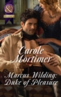Marcus Wilding: Duke Of Pleasure (Mills & Boon Historical Undone) (A Dangerous Dukes novella, Book 1) - eBook