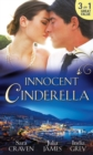 Innocent Cinderella: His Untamed Innocent / Penniless and Purchased / Her Last Night of Innocence - eBook