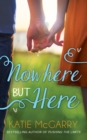 Nowhere But Here (Thunder Road, Book 1) - eBook