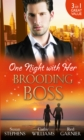 One Night with Her Brooding Boss: Ruthless Boss, Dream Baby / Her Impossible Boss / The Secretary's Bossman Bargain - eBook