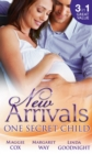 New Arrivals: One Secret Child: Mistress, Mother...Wife? / Wealthy Australian, Secret Son / Her Prince's Secret Son - eBook