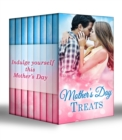Mother's Day Treats: The Contaxis Baby / Liam's Secret Son / The Arabian Love-Child / A Millionaire For Molly / The Man Who Would Be King / Tall, Dark & Royal / Single With Twins / A Model Debutante - eBook