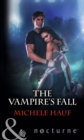 The Vampire's Fall (Mills & Boon Nocturne) - eBook