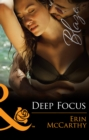 Deep Focus (Mills & Boon Blaze) (From Every Angle, Book 3) - eBook