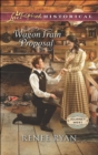 Wagon Train Proposal (Mills & Boon Love Inspired Historical) (Journey West, Book 3) - eBook