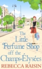 The Little Perfume Shop Off The Champs-Elysees - eBook