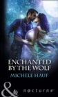 Enchanted By The Wolf (Mills & Boon Nocturne) - eBook