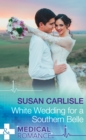 White Wedding For A Southern Belle (Mills & Boon Medical) (Summer Brides, Book 1) - eBook