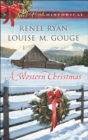 A Western Christmas: Yuletide Lawman / Yuletide Reunion (Mills & Boon Love Inspired Historical) - eBook