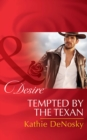 Tempted By The Texan - eBook